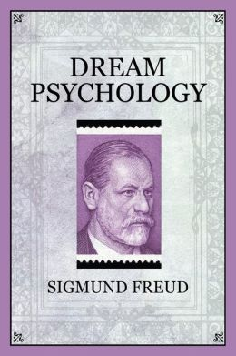 Dream Psychology by Sigmund Freud | 9781619491311 ...