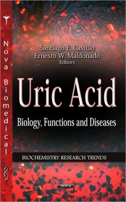 Uric Acid: Biology, Functions and Diseases Santiago E. Castillo and Ernesto W. Maldonado