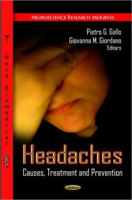 Headaches: Causes, Treatment and Prevention Pietro G. Gallo and Giovanna M. Giordano
