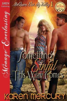 Something Sinful This Way Comes [McQueen Was My Valley 1] (Siren Publishing Menage Everlasting) Karen Mercury