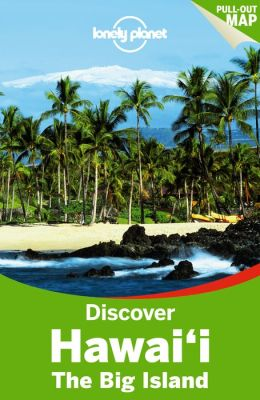 Discover Hawaii the Big Island by Lonely Planet | 9781742206271 | Paperback | Barnes & Noble