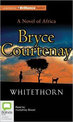 Whitethorn Bryce Courtenay and Humphrey Bower