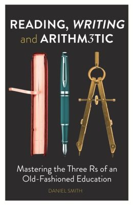 Reading writing and arithmetic book