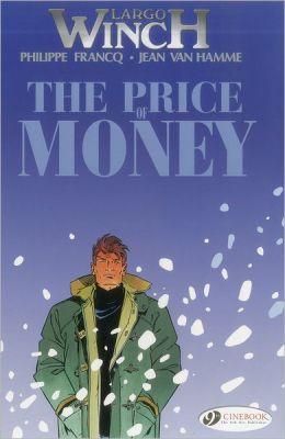 The Price of Money: Largo Winch Vol. 9 Philippe Francq