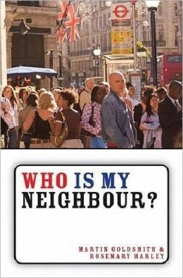Who Is My Neighbour?: World Faith and Christian Witness Martin Goldsmith and Rosemary Harley