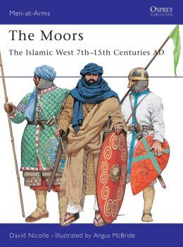 The Moors, The Islamic West Angus Mcbride, David Nicolle