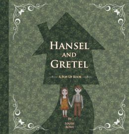 Hansel and Gretel: A Pop-Up Book by Brothers Grimm ...
