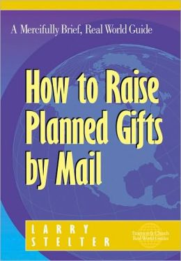 How to Raise Planned Gifts Mail