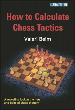 How to Calculate Chess Tactics Valeri Beim