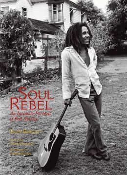 Soul Rebel: An Intimate Portrait of Bob Marley in Jamaica and Beyond David Burnett, Chris Murray and Chris Salewicz