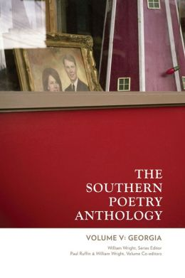 Southern Poetry Anthology V: Georgia William Wright and Paul Ruffin