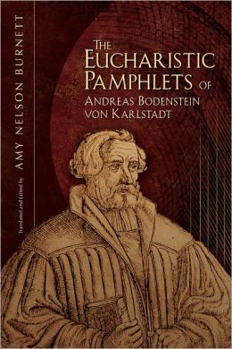 the eucharistic pamphlets of andreas bodenstein von karlstadt by amy nelson burnett nook book. Black Bedroom Furniture Sets. Home Design Ideas