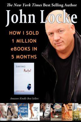 How I Sold 1 Million eBooks in 5 Months John Locke