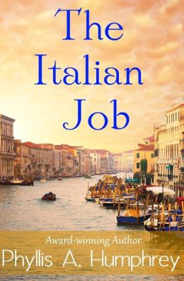 The Italian Job Phyllis A. Humphrey