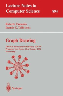 Graph Drawing: DIMACS International Workshop, GD '94, Princeton, New Jersey, USA, October 10 - 12, 1994. Proceedings Dimacs International Workshop, Ioannis G. Tollis, Roberto Tamassia