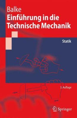 Einf?hrung in die Technische Mechanik: Statik Herbert Balke