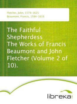 The Faithful Shepherdess John Fletcher
