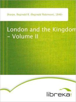 London and the Kingdom - Volume I Reginald R. (Reginald Robinson) Sharpe