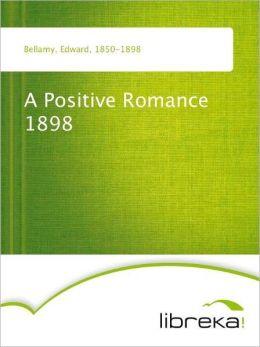 A Positive Romance 1898 Edward Bellamy