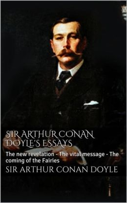 Sir arthur conan doyles writings essay