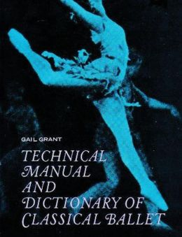 Technical Manual And Dictionary Of Classical Ballet By border=