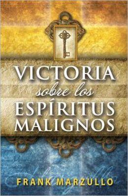 Victoria sobre espiritus malignos (Spanish Edition) Frank Marzullo