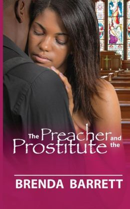 The Preacher and The Prostitute Brenda A Barrett